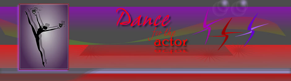 Dance for the Actor - Professional Lessons and Coaching in Dance with Theresa Hayes